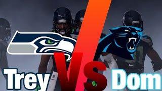 SEAHAWKS VS PANTHERS TREY VS DOM | Madden 18 w/friend