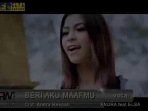 Andra Respati Feat Elsa Pitaloka - Beri Aku Maafmu