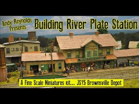 The Building of River Plate Station Fine Scale Miniatures Brownsville Depot