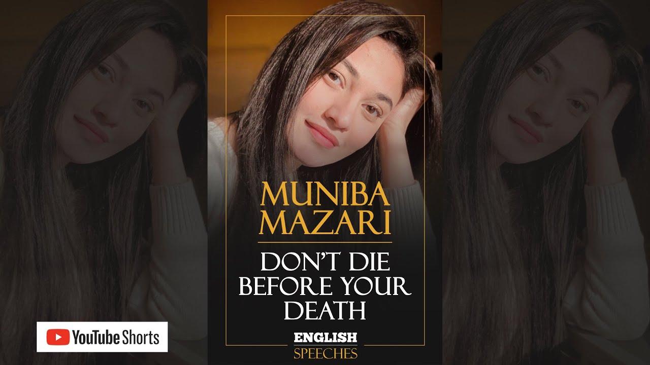 #shorts | MUNIBA MAZARI: Don't Die Before Your Death (English Speeches)