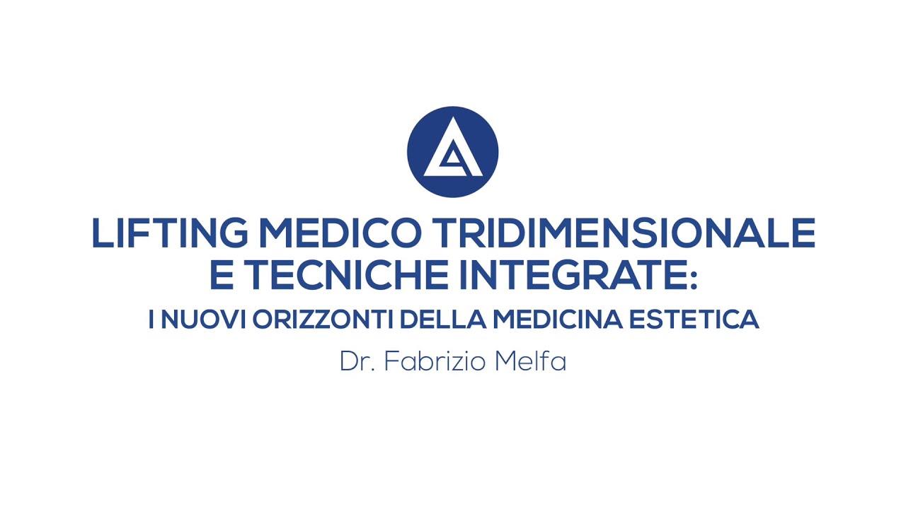 LIFTING MEDICO TRIDIMENSIONALE - Videointervista Dott. Fabrizio Melfa