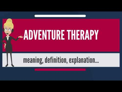 What is ADVENTURE THERAPY? What does ADVENTURE THERAPY mean? ADVENTURE THERAPY meaning