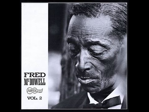 MISSISSIPPI FRED MC DOWELL - You Got To Move