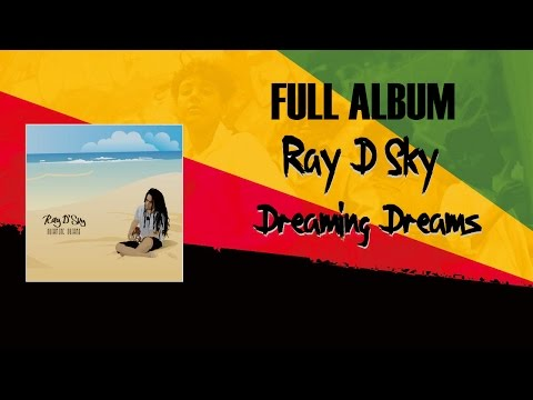 Ray D'Sky - Dreaming Dreams (Full Album 2012)