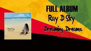 Ray D'Sky - Dreaming Dreams (Full Album 2012)