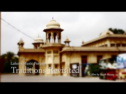 Lahore Music Forum - Traditions Revisited (2015) Official Teaser Trailer