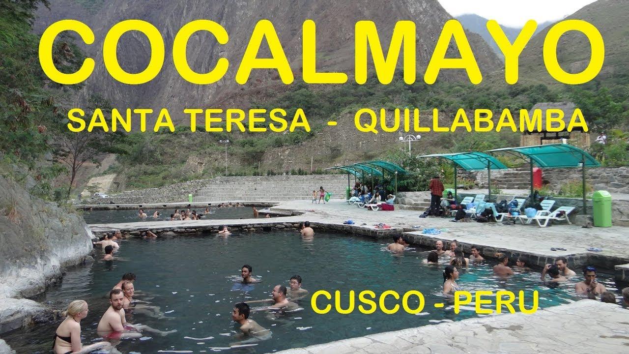Cocalmayo Santa Teresa Aguas Termales 2018 Hd Cusco Peru