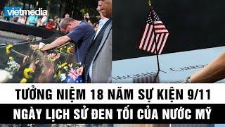 Tưởng niệm 18 năm sự kiện 11 tháng 9, ngày lịch sử đen tối của nước Mỹ