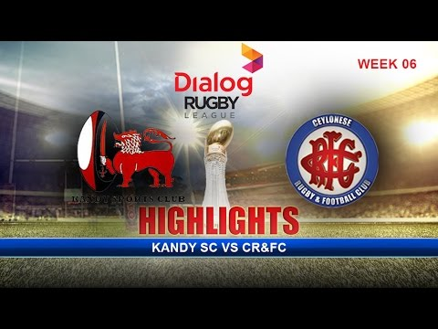 Highlights – Kandy SC v CR&FC – Dialog Rugby League 2016/17