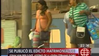 América Noticias: Caso Stephanie Flores : Se Publicó El Edicto Matrimonial De Joran Van Der Sloot