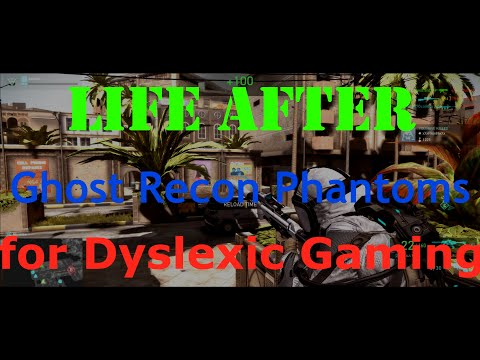Life After Ghost Recon Phantoms | GRP for Dyslexic Gaming