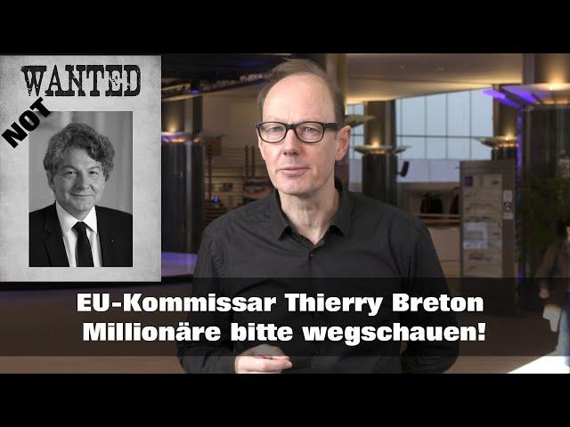EU-Kommissar Thierry Breton? WOCK, ZOSCH, GLINKA!