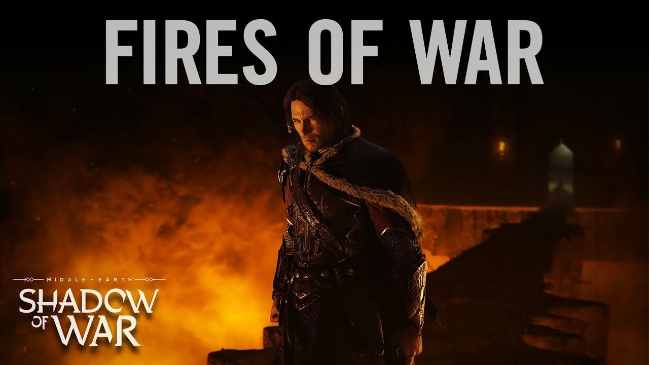 Middle Earth Shadow Of War Fires Of War Official Music Video