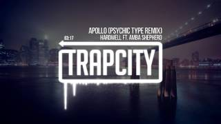 Hardwell ft. Amba Shepherd - Apollo (Psychic Type Remix)