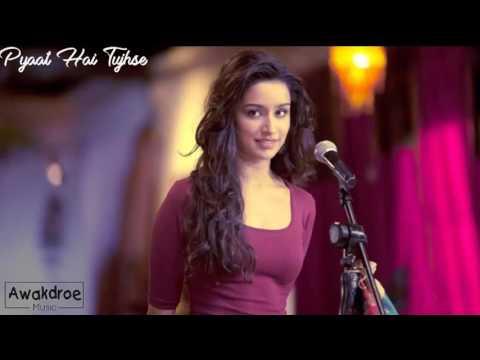 Aashiqui 3 Full song  -  Arijit Singh Pyaar Hai Tujhse  2017