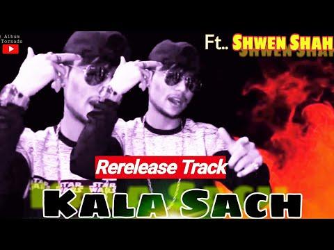 Kala Sach ( Shwen Shah ) Reloded Track