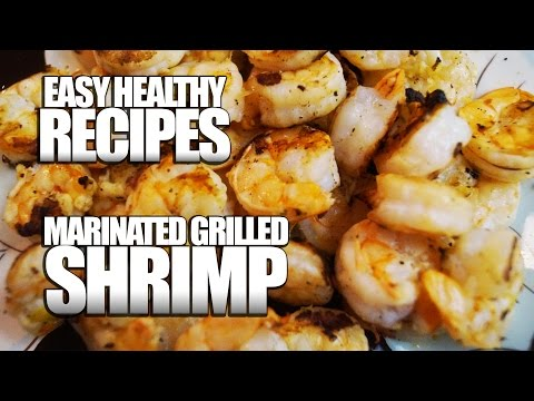Easy Healthy Recipes: Grilled Marinated Shrimp (Low Carb Easy Healthy Recipes)