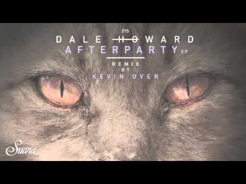 Dale Howard - Afterparty (Original Mix) [Suara]