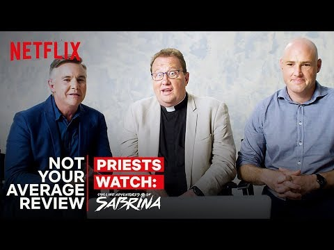 Real Priests Watch Chilling Adventures Of Sabrina | Not Your Average Review | Netflix