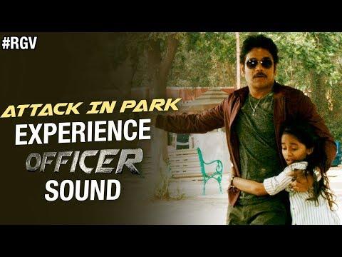 ATTACK IN PARK - Experience OFFICER Sound | RGV | Nagarjuna | Myra Sareen | Ram Gopal Varma