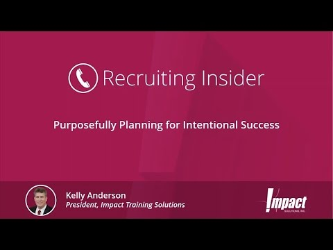 Recruiting Insider #13 - Purposefully Planning for Intentional Success