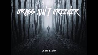 Download Chris Brown - Grass Ain't Greener (Audio) MP3 song and Music Video