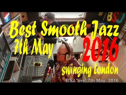 Best Smooth Jazz , Host Rod Lucas (7th May 2016)