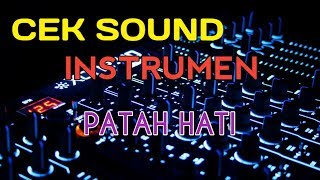 CEK SOUND INSTRUMEN PATAH HATI