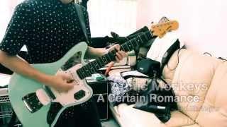 Arctic Monkeys - A Certain Romance Full Guitar Cover