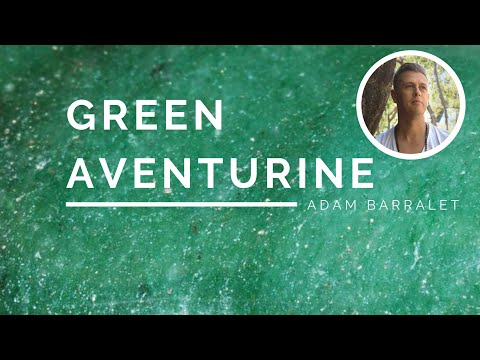 Green Aventurine - The Crystal Of Sprouting Inspiration