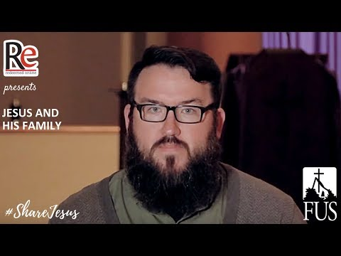 ShareJesus Lent 2018 #11:  Jesus and His Family