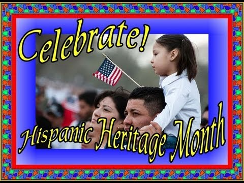 Hispanic Heritage Month- Hispanics Past and Present