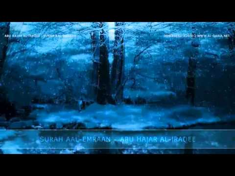 One of the Most AMAZING Qur'an Recitations: Abu Hajar Al-Iraqee - Surah Aal-Imraan - FULL