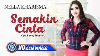 Nella Kharisma - SEMAKIN CINTA ( Official Music Video ) [HD]