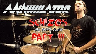 ANNIHILATOR - Schizos (Are Never Alone) III - Drum Cover