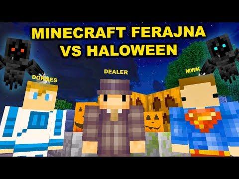 Minecraft FERAJNA: Halloween Special! - Dealer & Doknes & MWK!