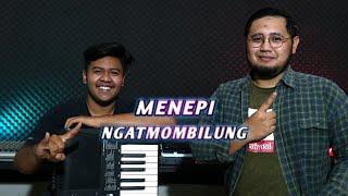 MENEPI - NGATMOMBILUNG ( Cover Bayu Kurniawan Feat Adit Pitakustik )