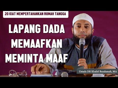 [Kiat-6] Lapang dada memaafkan dan meminta maaf, Ustadz DR Khalid Basalamah, MA Mp3