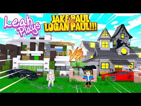 Minecraft LEAH PLAYS || LOGAN PAUL SECURE HOUSE VS JAKE PAUL SECURE HOUSE!!!