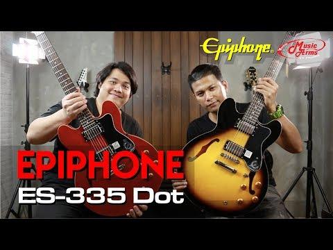 Epiphone ES335 Dot l กีต้าร์ทรง Semi Hollow Body เสียงดีราคาไม่แพง