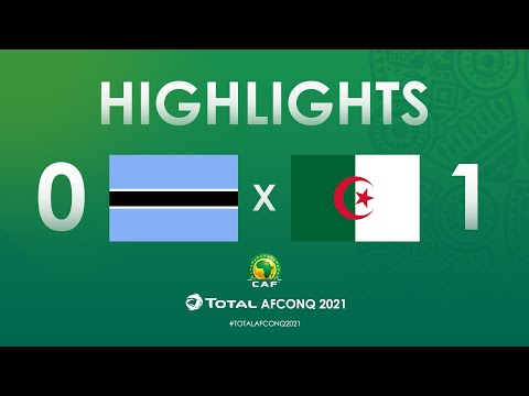HIGHLIGHTS | #TotalAFCONQ2021 | Round 2 - Group H: Botswana 0-1 Algeria