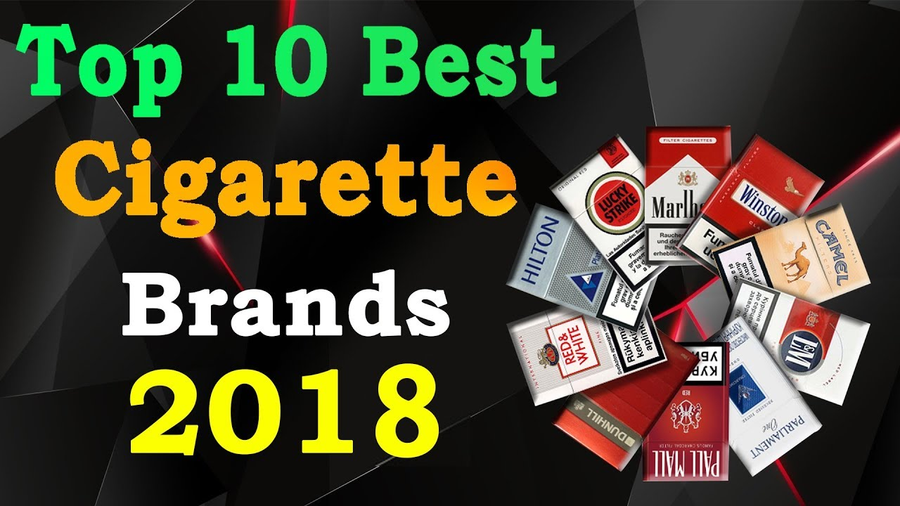 Top 10 Best Cigarette Brands In The World Youtube