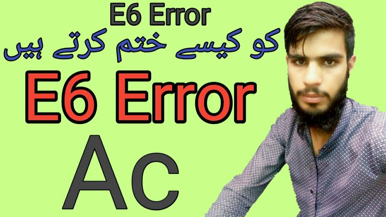 how to trace and remove E6 Error in AC, in urdu hindi