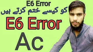 How To Trace And Remove E6 Error In Ac In Urdu Hindi