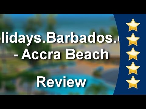 Holidays.Barbados.org - Accra Beach Rockley Exceptional Five Star Review by GNeedham26