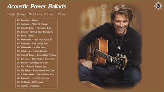 Acoustic Power Ballads | Best Power Ballads Of All Time