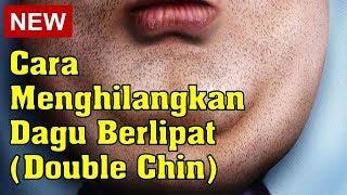 Cara Menghilangkan Dagu Berlipat/Berlapis (Double Chin)