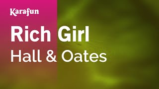 Karaoke Rich Girl - Hall & Oates *