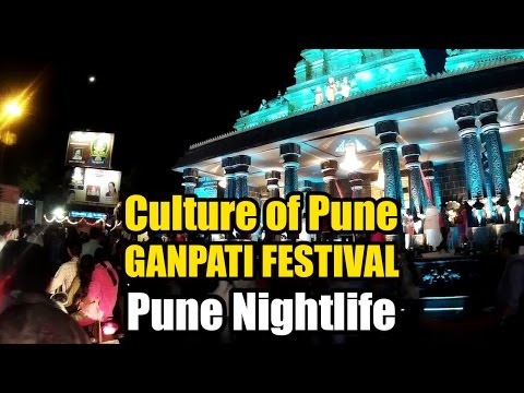 Culture of Pune | Ganesh Festival | Pune Nightlife