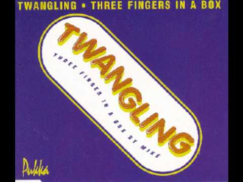 Twangling - Twangling (Three Fingers In A Box) (Radio Mix)